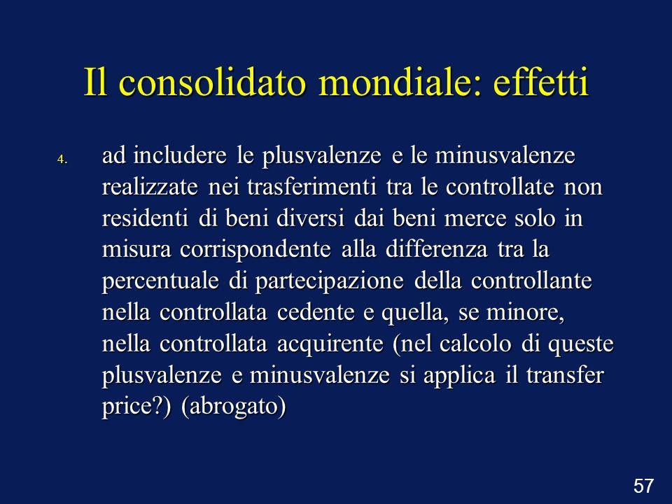 57 Il consolidato mondiale: effetti 4. ad includere le plusvalenze e le minusvalenze realizzate nei trasferimenti tra le controllate non residenti di