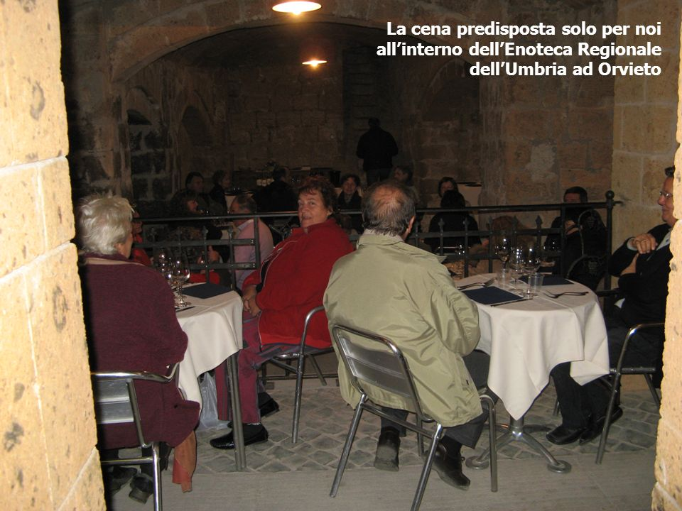 La cena predisposta solo per noi allinterno dellEnoteca Regionale dellUmbria ad Orvieto