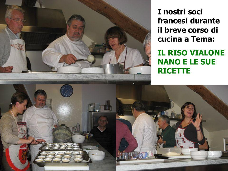 I nostri soci francesi durante il breve corso di cucina a Tema: IL RISO VIALONE NANO E LE SUE RICETTE