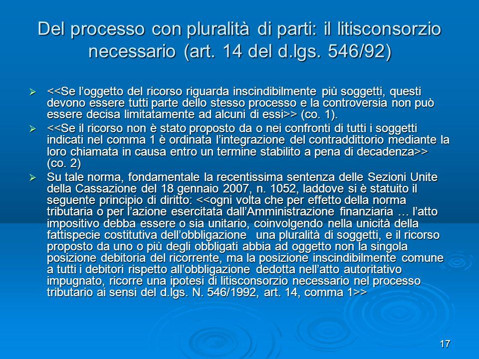 17 Del processo con pluralità di parti: il litisconsorzio necessario (art. 14 del d.lgs. 546/92) > (co. 1). > (co. 1). > (co. 2) > (co. 2) Su tale nor