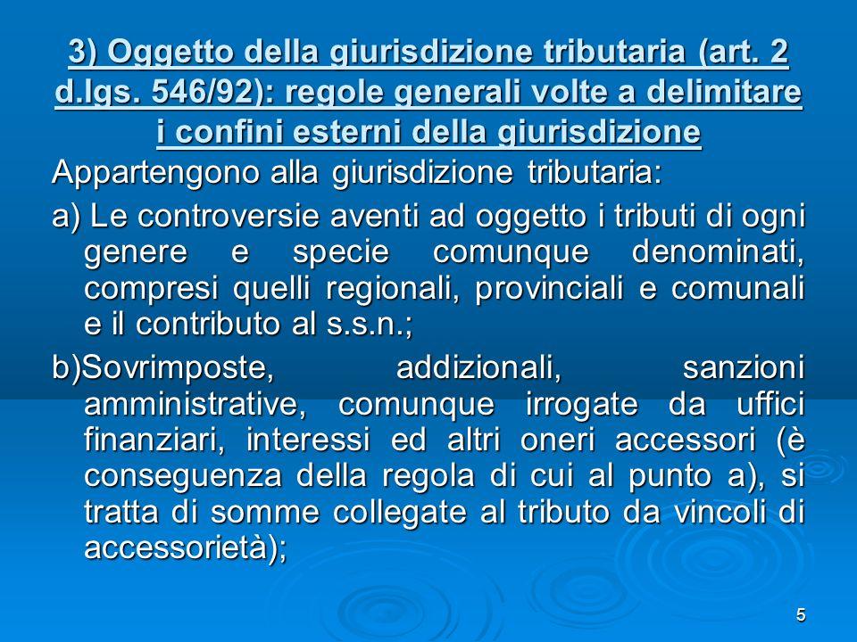 5 3) Oggetto della giurisdizione tributaria (art. 2 d.lgs. 546/92): regole generali volte a delimitare i confini esterni della giurisdizione Apparteng