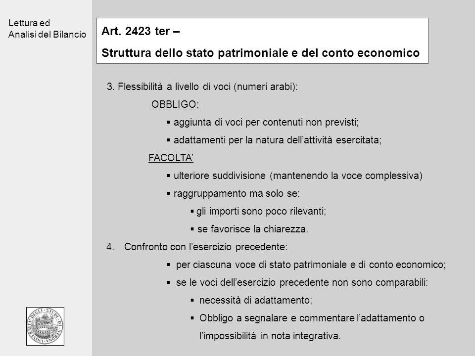 Lettura ed Analisi del Bilancio Art. 2423 ter – Struttura dello stato patrimoniale e del conto economico 3. Flessibilità a livello di voci (numeri ara