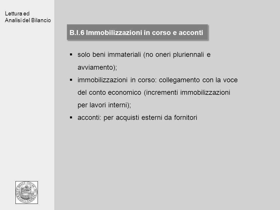 Lettura ed Analisi del Bilancio B.I.6 Immobilizzazioni in corso e acconti solo beni immateriali (no oneri pluriennali e avviamento); immobilizzazioni