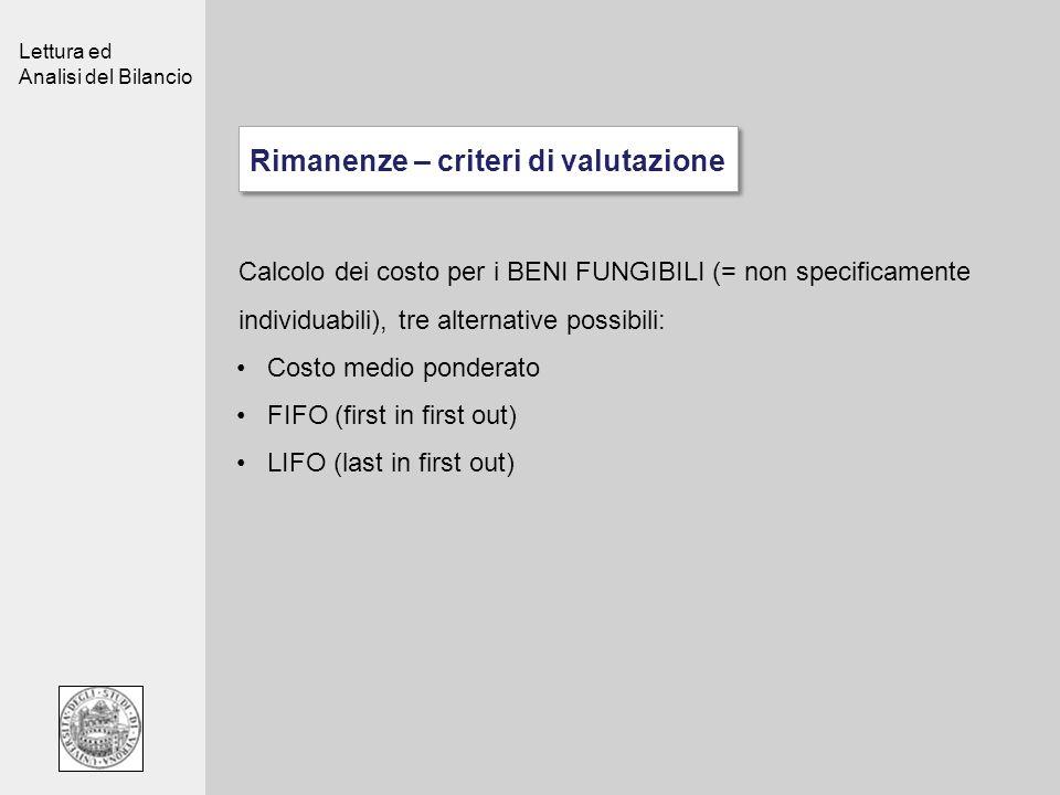 Lettura ed Analisi del Bilancio Calcolo dei costo per i BENI FUNGIBILI (= non specificamente individuabili), tre alternative possibili: Costo medio po