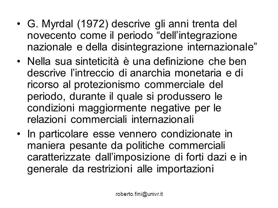 roberto.fini@univr.it G. Myrdal (1972) descrive gli anni trenta del novecento come il periodo dellintegrazione nazionale e della disintegrazione inter