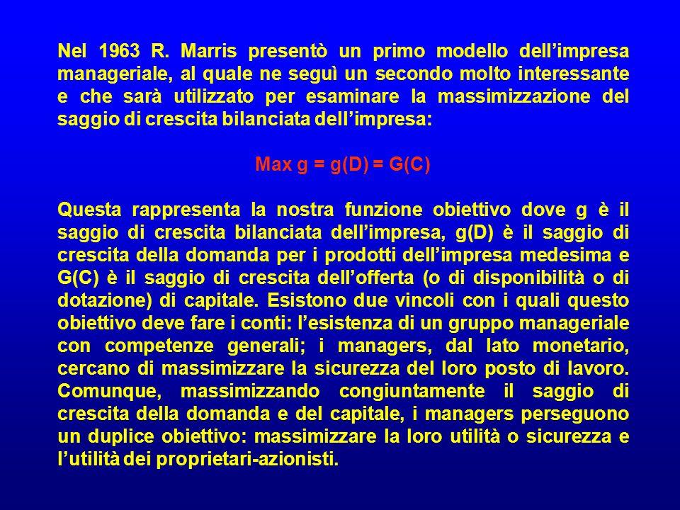 Nel 1963 R. Marris presentò un primo modello dellimpresa manageriale, al quale ne seguì un secondo molto interessante e che sarà utilizzato per esamin
