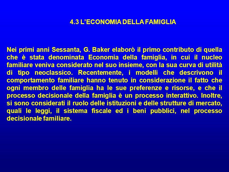 Nei primi anni Sessanta, G. Baker elaborò il primo contributo di quella che è stata denominata Economia della famiglia, in cui il nucleo familiare ven