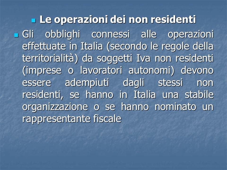 Le operazioni dei non residenti Le operazioni dei non residenti Gli obblighi connessi alle operazioni effettuate in Italia (secondo le regole della te