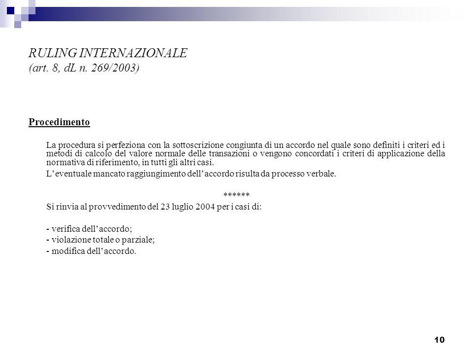 10 RULING INTERNAZIONALE (art. 8, dL n. 269/2003) Procedimento La procedura si perfeziona con la sottoscrizione congiunta di un accordo nel quale sono