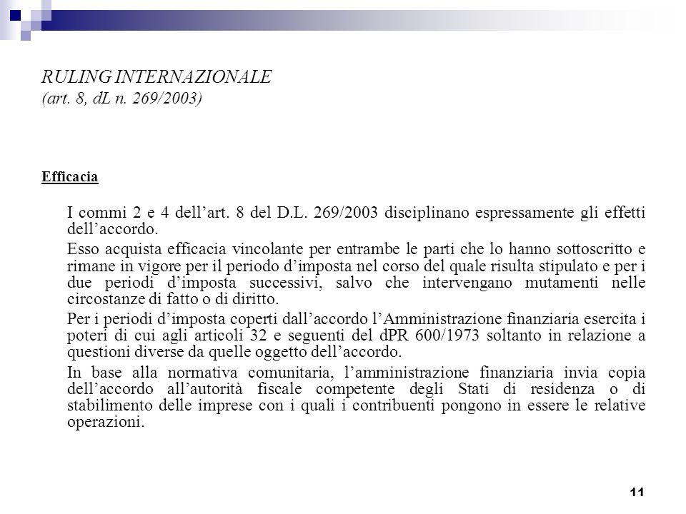 11 RULING INTERNAZIONALE (art. 8, dL n. 269/2003) Efficacia I commi 2 e 4 dellart. 8 del D.L. 269/2003 disciplinano espressamente gli effetti dellacco