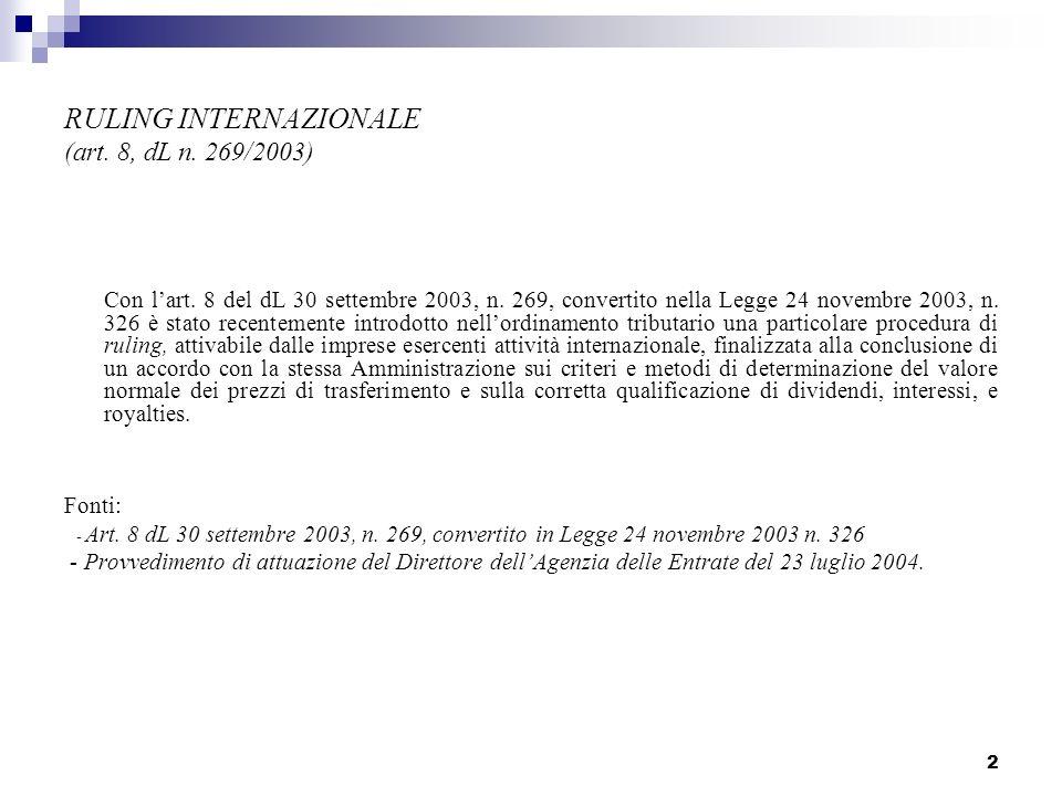 2 RULING INTERNAZIONALE (art. 8, dL n. 269/2003) Con lart. 8 del dL 30 settembre 2003, n. 269, convertito nella Legge 24 novembre 2003, n. 326 è stato