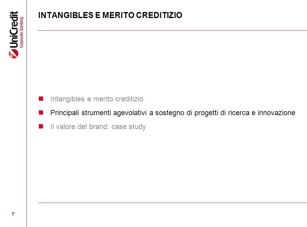 7 INTANGIBLES E MERITO CREDITIZIO Intangibles e merito creditizio Principali strumenti agevolativi a sostegno di progetti di ricerca e innovazione Il