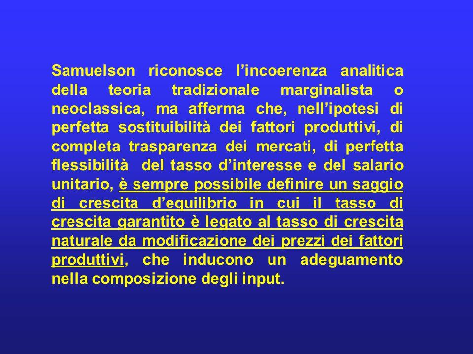 Samuelson riconosce lincoerenza analitica della teoria tradizionale marginalista o neoclassica, ma afferma che, nellipotesi di perfetta sostituibilità