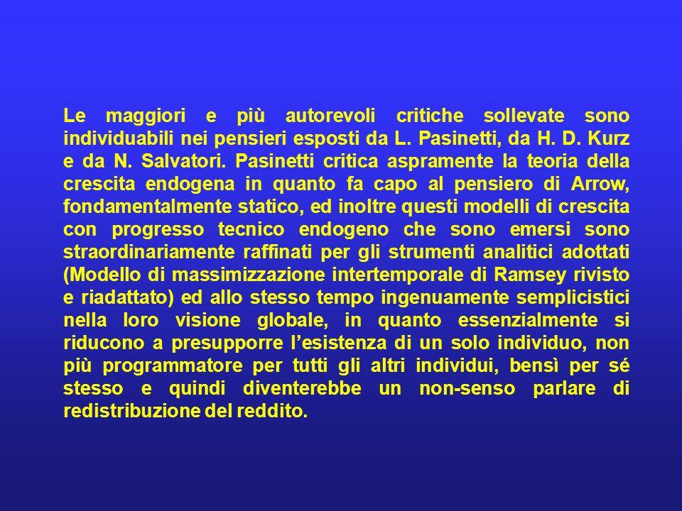 Le maggiori e più autorevoli critiche sollevate sono individuabili nei pensieri esposti da L. Pasinetti, da H. D. Kurz e da N. Salvatori. Pasinetti cr