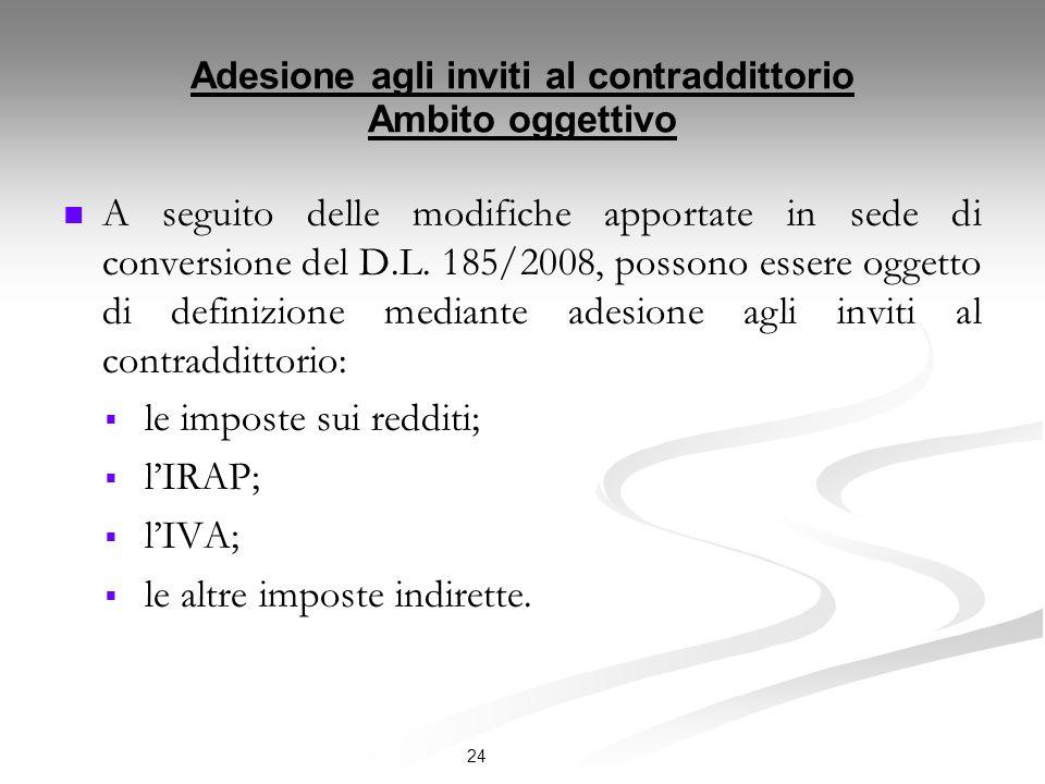 Adesione agli inviti al contraddittorio Ambito oggettivo A seguito delle modifiche apportate in sede di conversione del D.L.