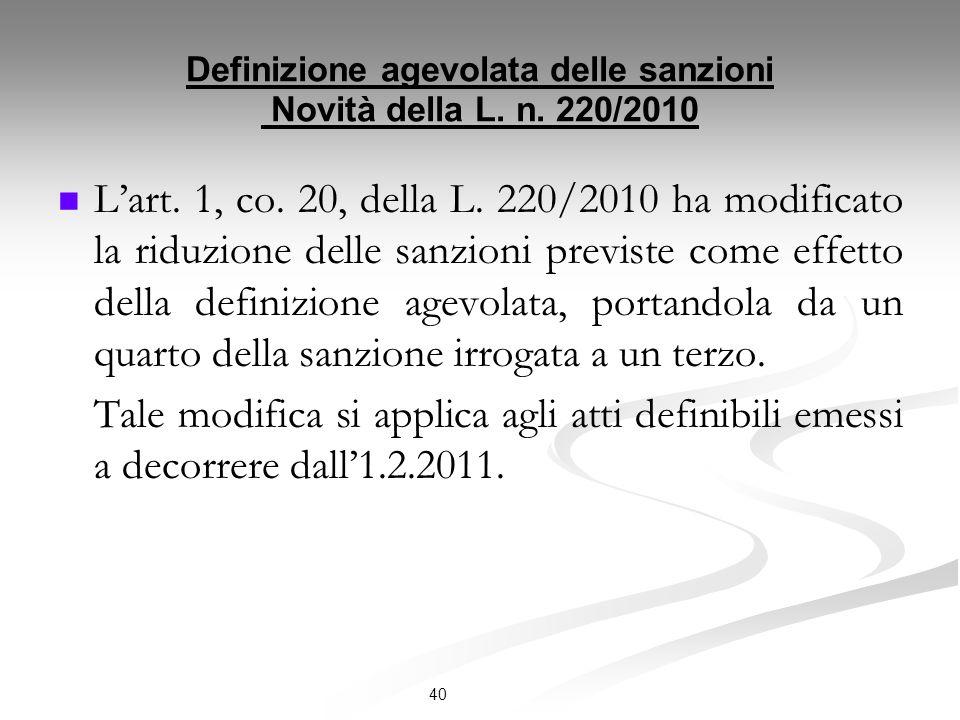 Definizione agevolata delle sanzioni Novità della L.