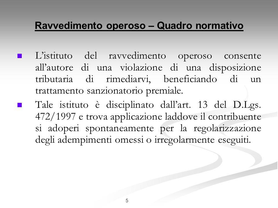 Definizione agevolata delle sanzioni Quadro normativo Listituto della definizione agevolata delle sanzioni è disciplinato dagli artt.
