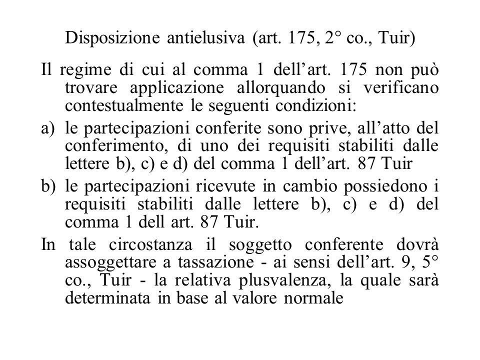 (Segue) La plusvalenza realizzata ex art. 175 Tuir sarà essere assoggetta a tassazione ordinaria - da parte del soggetto conferente - ai sensi dellart