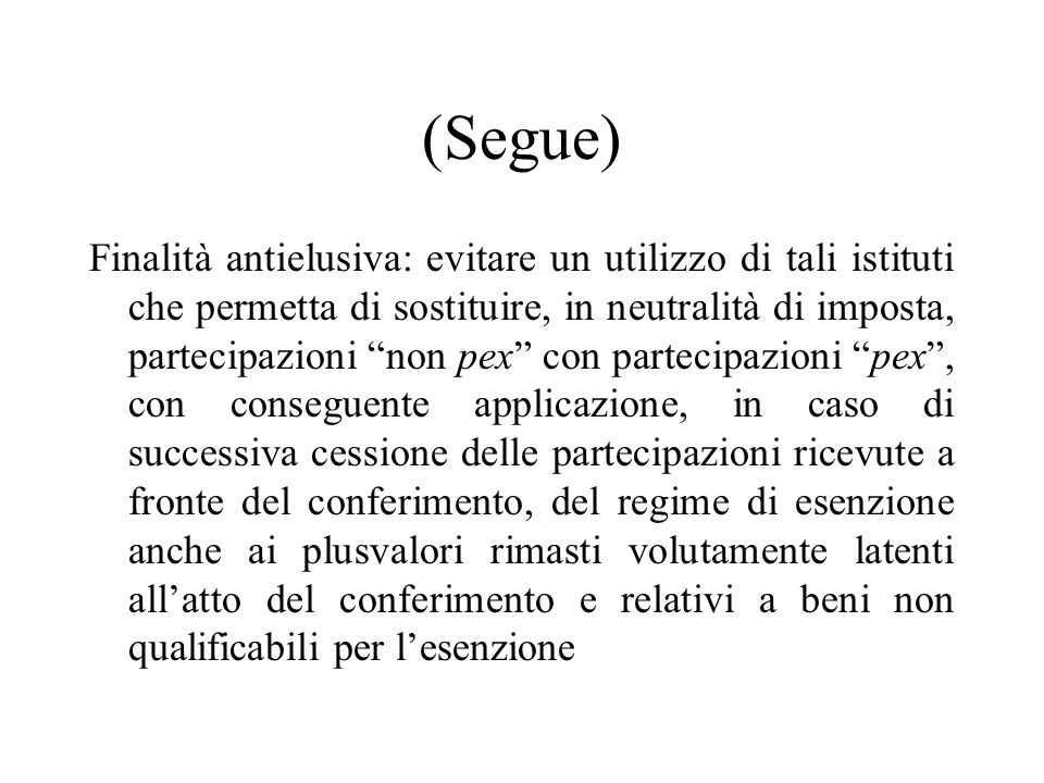 Disposizione antielusiva (art. 175, 2° co., Tuir) Il regime di cui al comma 1 dellart. 175 non può trovare applicazione allorquando si verificano cont