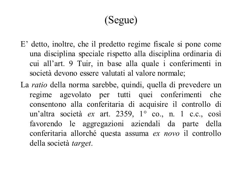(Segue) Con riferimento alla fattispecie dello scambio di partecipazioni mediante conferimento, ex art. 177, 2° co. Tuir, si segnala la criticabile pr