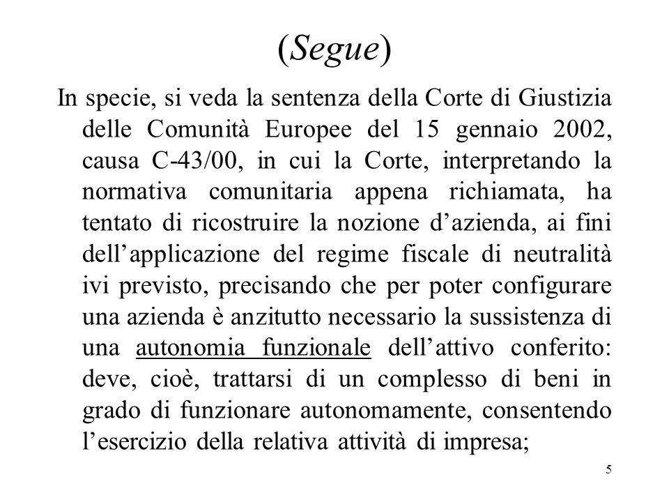 55 (Segue) Pertanto, per tutti gli atti di conferimento aventi ad oggetto aziende, realizzati a partire dal 1 gennaio 2008, non è più possibile optare per il regime del cd.
