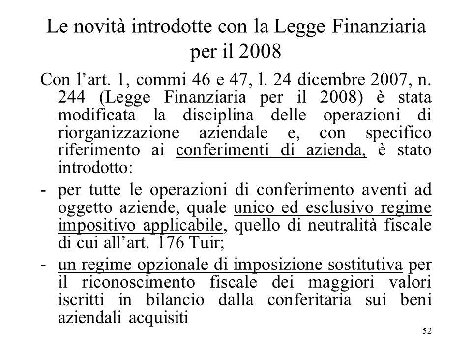 51 Regime vigente ante Legge Finanziaria per il 2008 Ai sensi del 2° co. dellart. 176 Tuir (vigente ratione temporis), erano previsti due differenti r