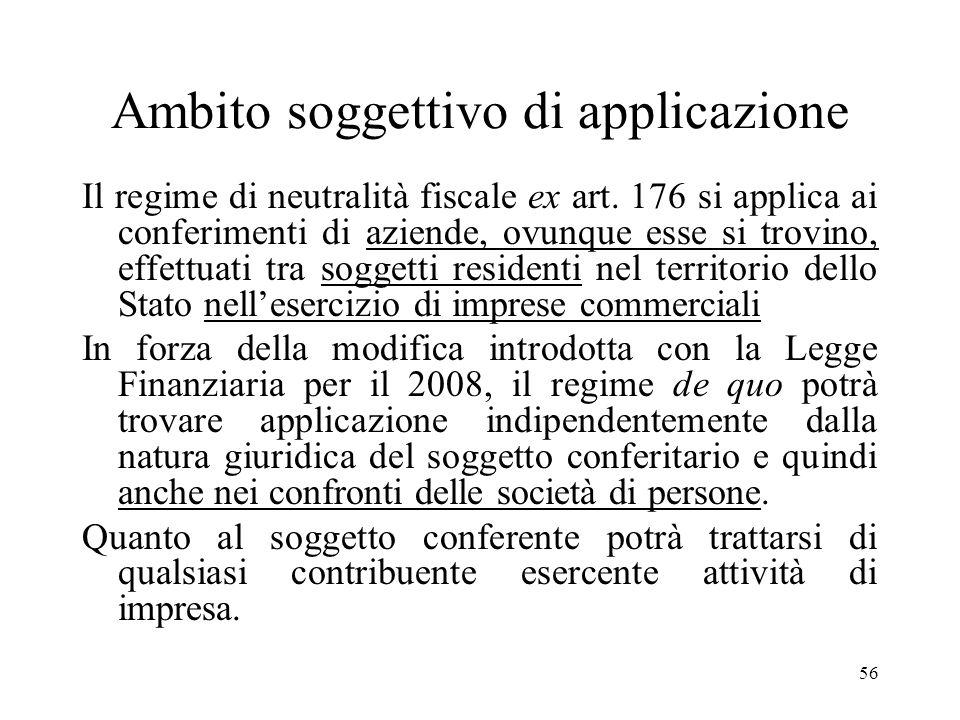 55 (Segue) Pertanto, per tutti gli atti di conferimento aventi ad oggetto aziende, realizzati a partire dal 1 gennaio 2008, non è più possibile optare