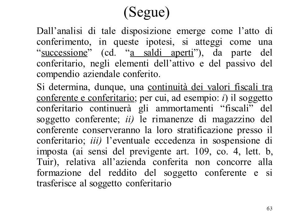 62 (segue) Pertanto: - il soggetto conferente al momento della successiva alienazione della partecipazione dovrà calcolare leventuale plusvalenza ovve