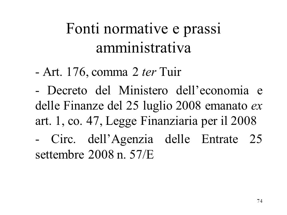 73 Il nuovo regime di imposizione sostitutiva dei conferimenti dazienda Il comma 46, n. 3), art. 1 della Legge Finanziaria per il 2008, ha introdotto