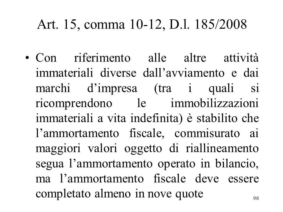 Art. 15, comma 10-12, D.l. 185/2008 Ai contribuenti è offerta la possibilità, relativamente ai maggiori valori oggetto di riallineamento, di ridurre i