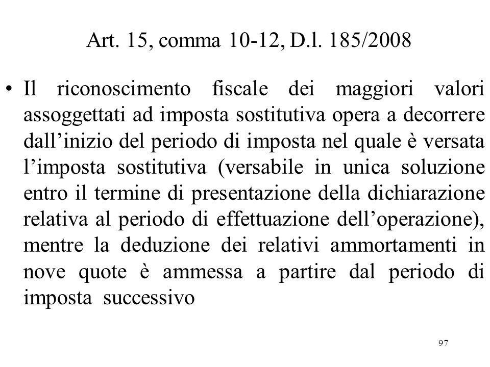 Art. 15, comma 10-12, D.l. 185/2008 Con riferimento alle altre attività immateriali diverse dallavviamento e dai marchi dimpresa (tra i quali si ricom