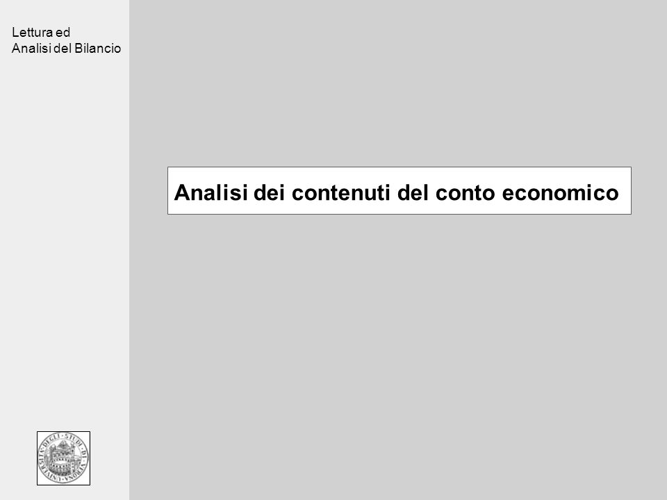 Lettura ed Analisi del Bilancio Analisi dei contenuti del conto economico