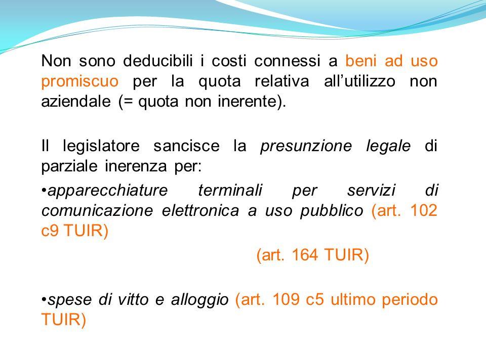 Non sono deducibili i costi connessi a beni ad uso promiscuo per la quota relativa allutilizzo non aziendale (= quota non inerente).