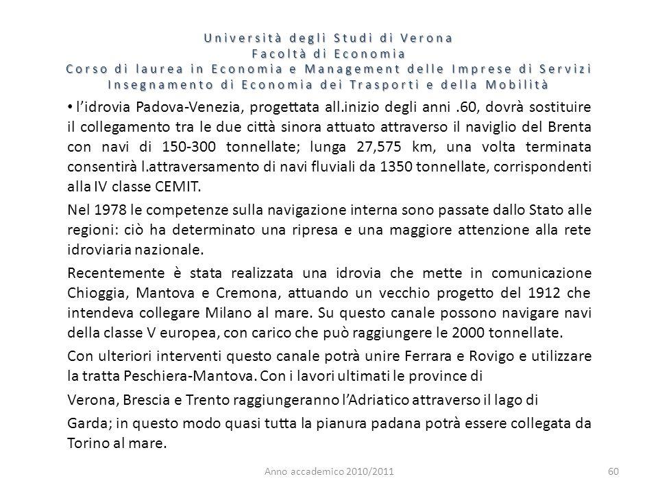 60 Università degli Studi di Verona Facoltà di Economia Corso di laurea in Economia e Management delle Imprese di Servizi Insegnamento di Economia dei
