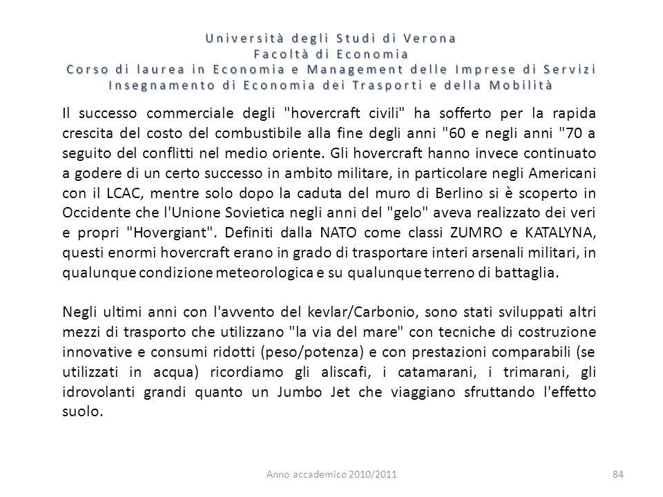 84 Università degli Studi di Verona Facoltà di Economia Corso di laurea in Economia e Management delle Imprese di Servizi Insegnamento di Economia dei