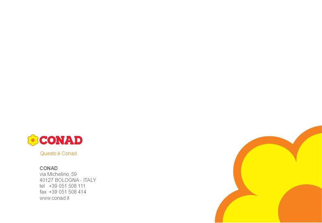Verona, 16 / 04 / 2007 DIREZIONE MARCA COMMERCIALE - CONAD - 2007® CONAD via Michelino, 59 40127 BOLOGNA - ITALY tel +39 051 508 111 fax +39 051 508 4