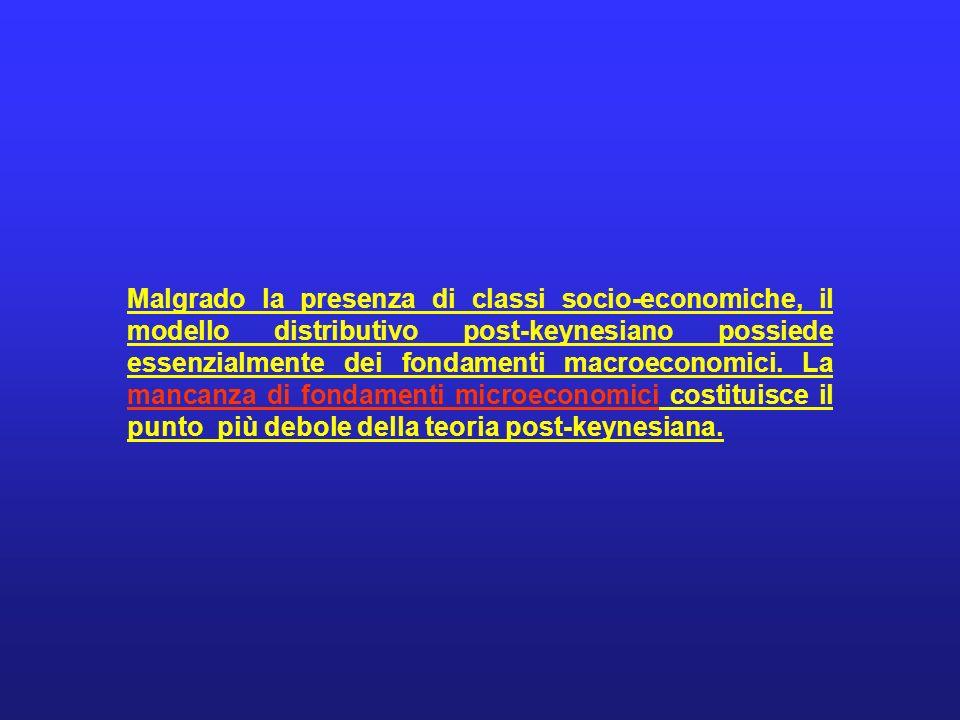 Malgrado la presenza di classi socio-economiche, il modello distributivo post-keynesiano possiede essenzialmente dei fondamenti macroeconomici. La man
