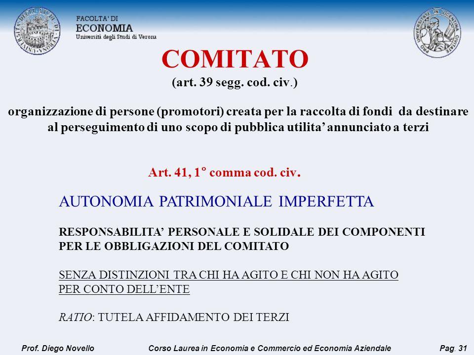 COMITATO (art. 39 segg. cod. civ.) AUTONOMIA PATRIMONIALE IMPERFETTA RESPONSABILITA PERSONALE E SOLIDALE DEI COMPONENTI PER LE OBBLIGAZIONI DEL COMITA