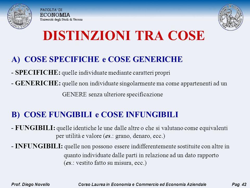 DISTINZIONI TRA COSE A) COSE SPECIFICHE e COSE GENERICHE - SPECIFICHE: quelle individuate mediante caratteri propri - GENERICHE: quelle non individuat