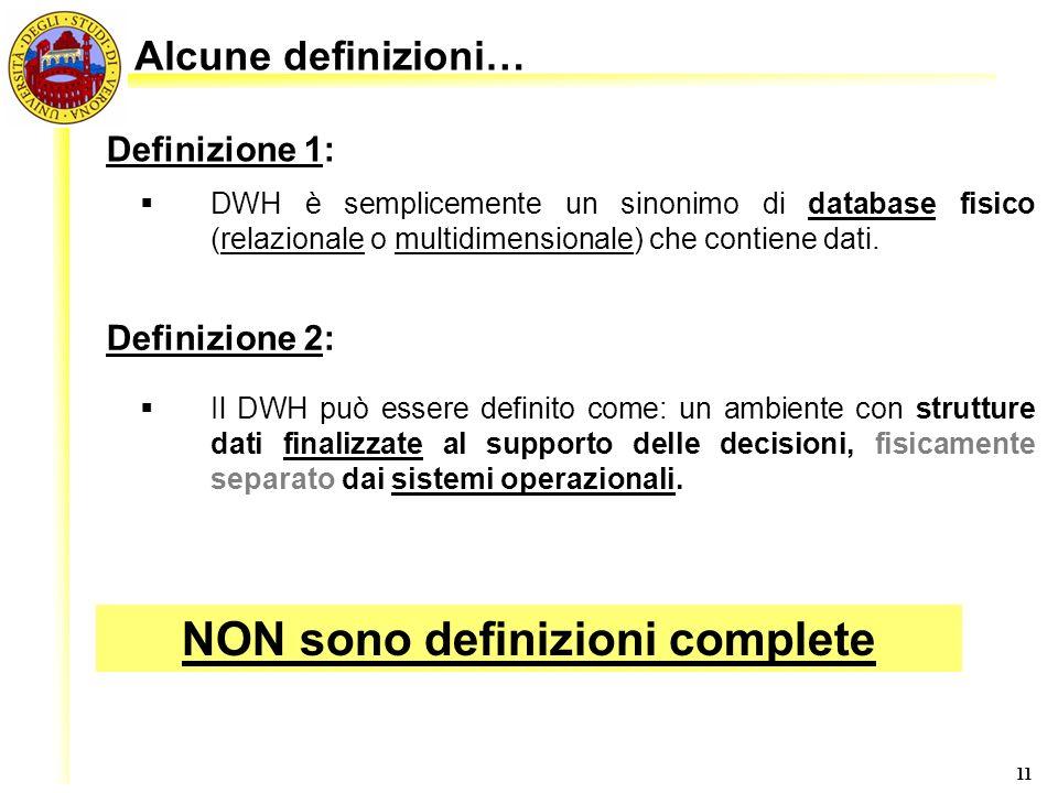 11 DWH è semplicemente un sinonimo di database fisico (relazionale o multidimensionale) che contiene dati. Il DWH può essere definito come: un ambient
