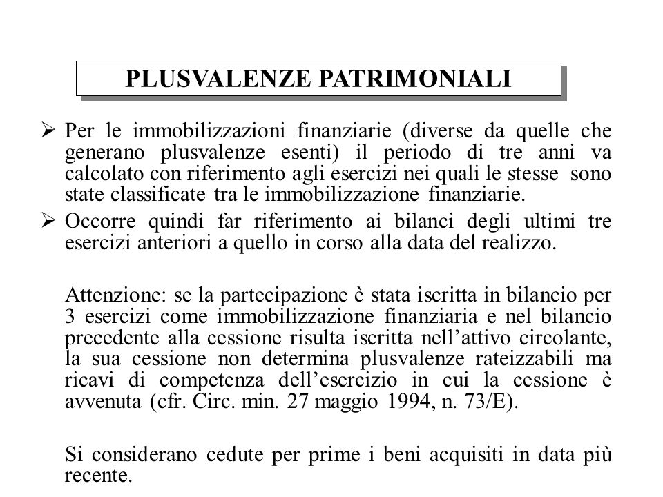 Per le immobilizzazioni finanziarie (diverse da quelle che generano plusvalenze esenti) il periodo di tre anni va calcolato con riferimento agli eserc