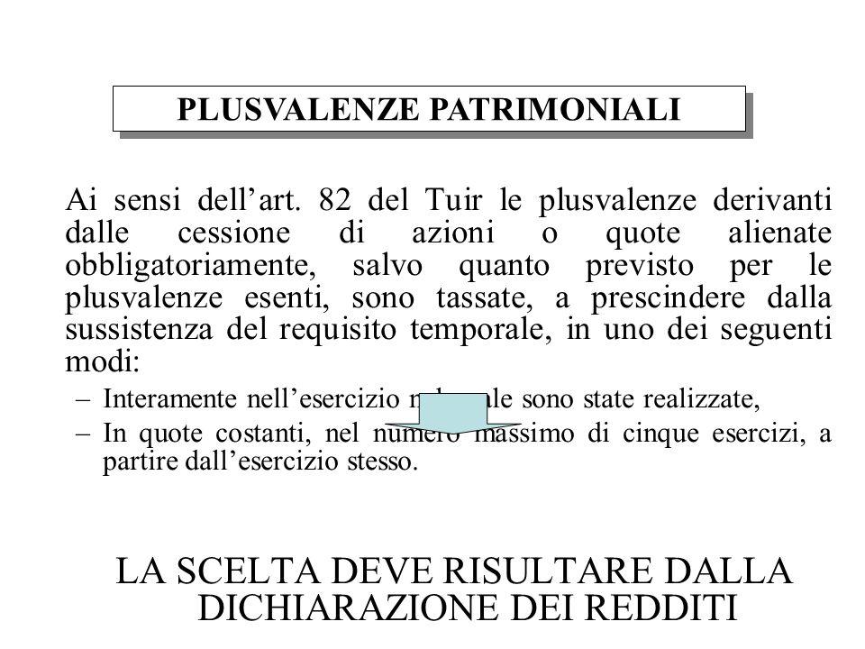 Ai sensi dellart. 82 del Tuir le plusvalenze derivanti dalle cessione di azioni o quote alienate obbligatoriamente, salvo quanto previsto per le plusv