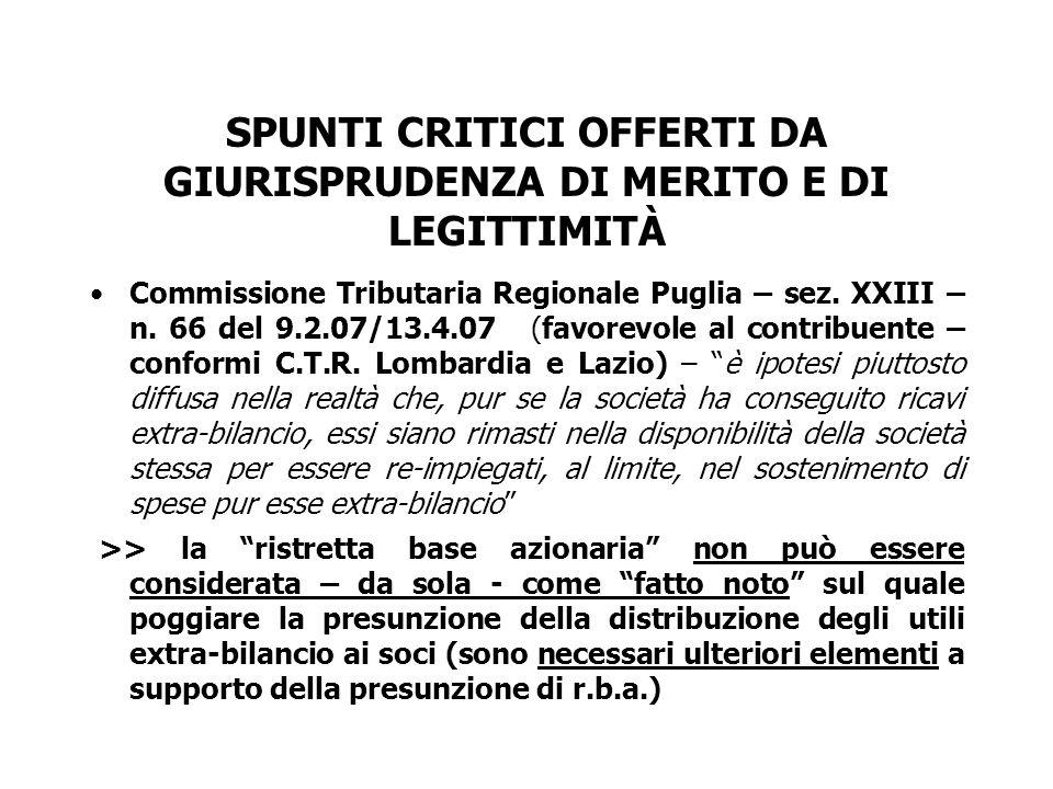 SPUNTI CRITICI OFFERTI DA GIURISPRUDENZA DI MERITO E DI LEGITTIMITÀ Commissione Tributaria Regionale Puglia – sez. XXIII – n. 66 del 9.2.07/13.4.07 (f