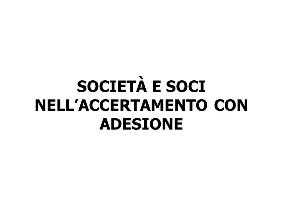 SOCIETÀ E SOCI NELLACCERTAMENTO CON ADESIONE