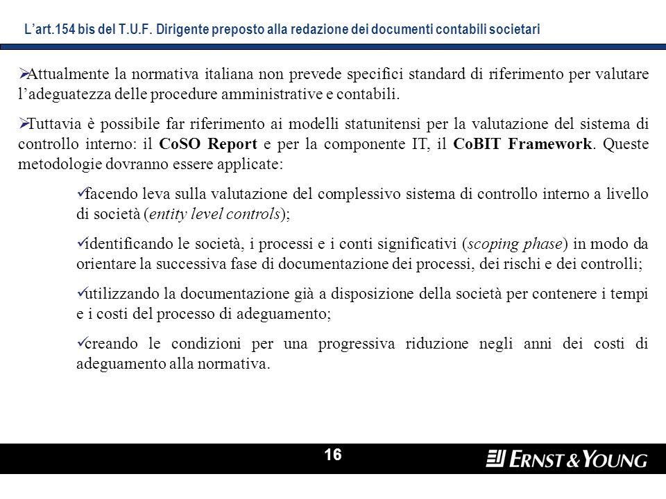 16 Attualmente la normativa italiana non prevede specifici standard di riferimento per valutare ladeguatezza delle procedure amministrative e contabil