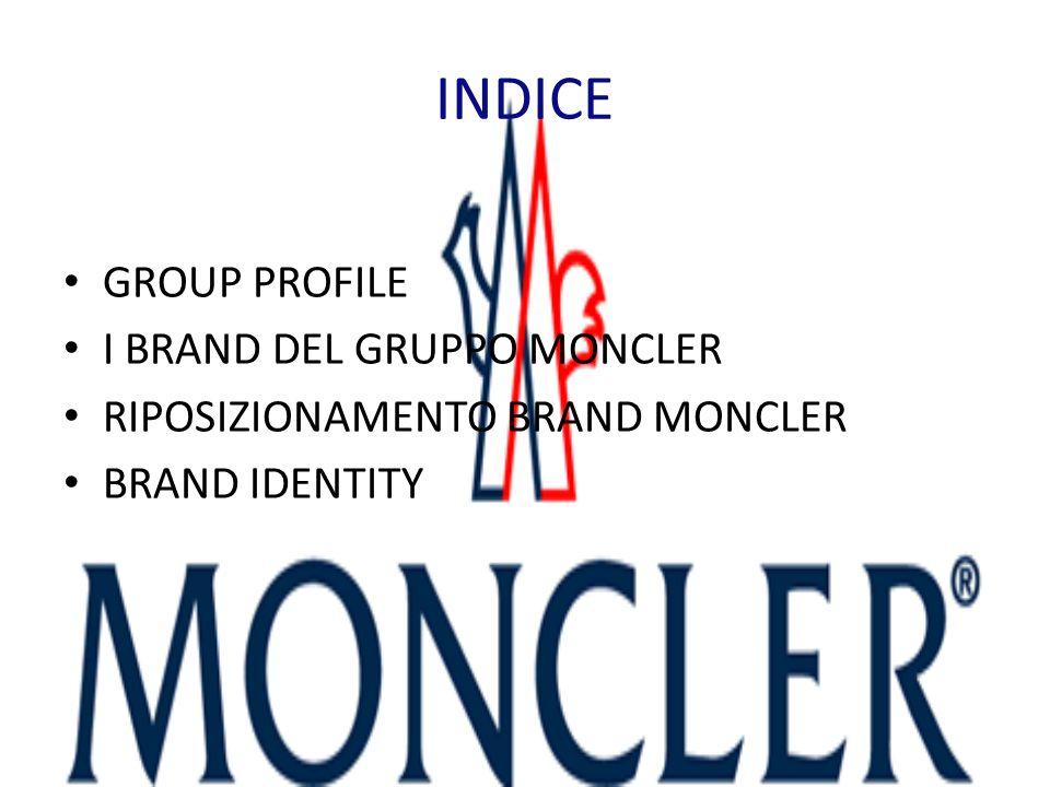 INDICE GROUP PROFILE I BRAND DEL GRUPPO MONCLER RIPOSIZIONAMENTO BRAND MONCLER BRAND IDENTITY