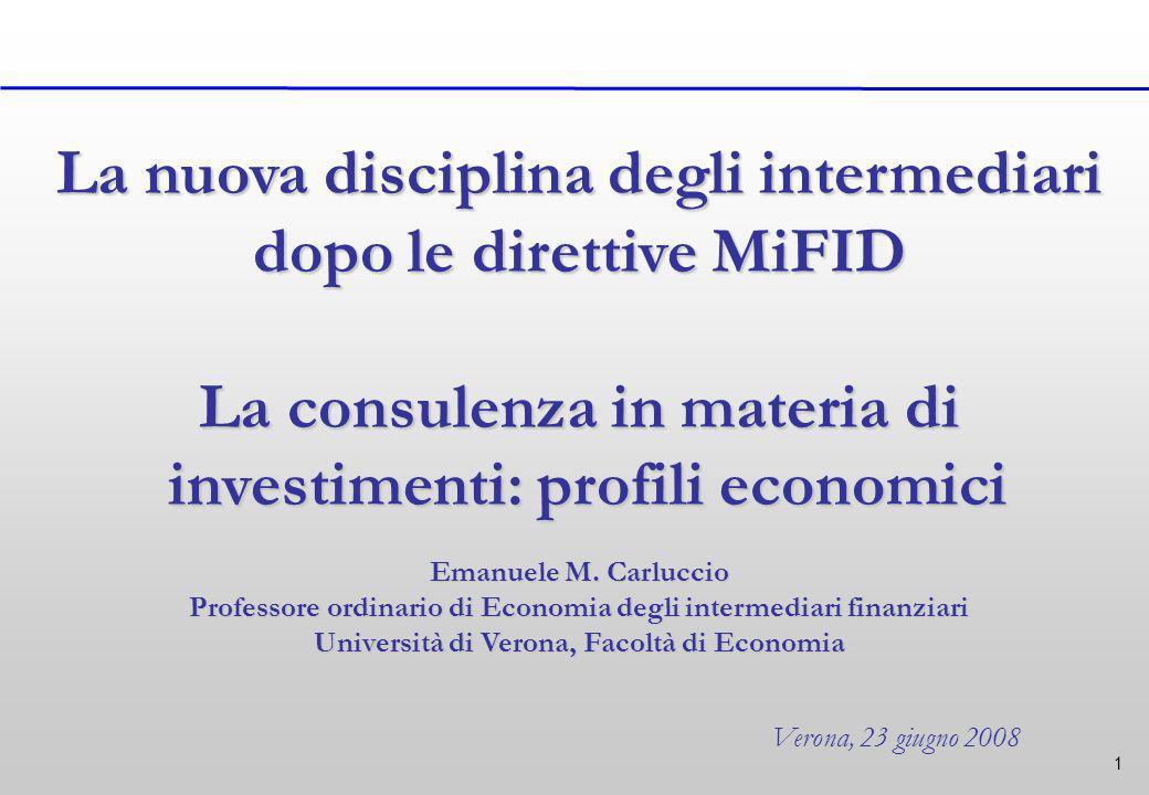1 La nuova disciplina degli intermediari dopo le direttive MiFID La consulenza in materia di investimenti: profili economici investimenti: profili economici Emanuele M.