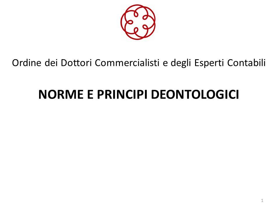 Ordine dei Dottori Commercialisti e degli Esperti Contabili NORME E PRINCIPI DEONTOLOGICI 1