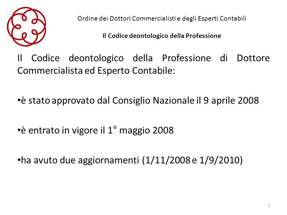 Ordine dei Dottori Commercialisti e degli Esperti Contabili Il Codice deontologico della Professione Il Codice deontologico della Professione di Dotto