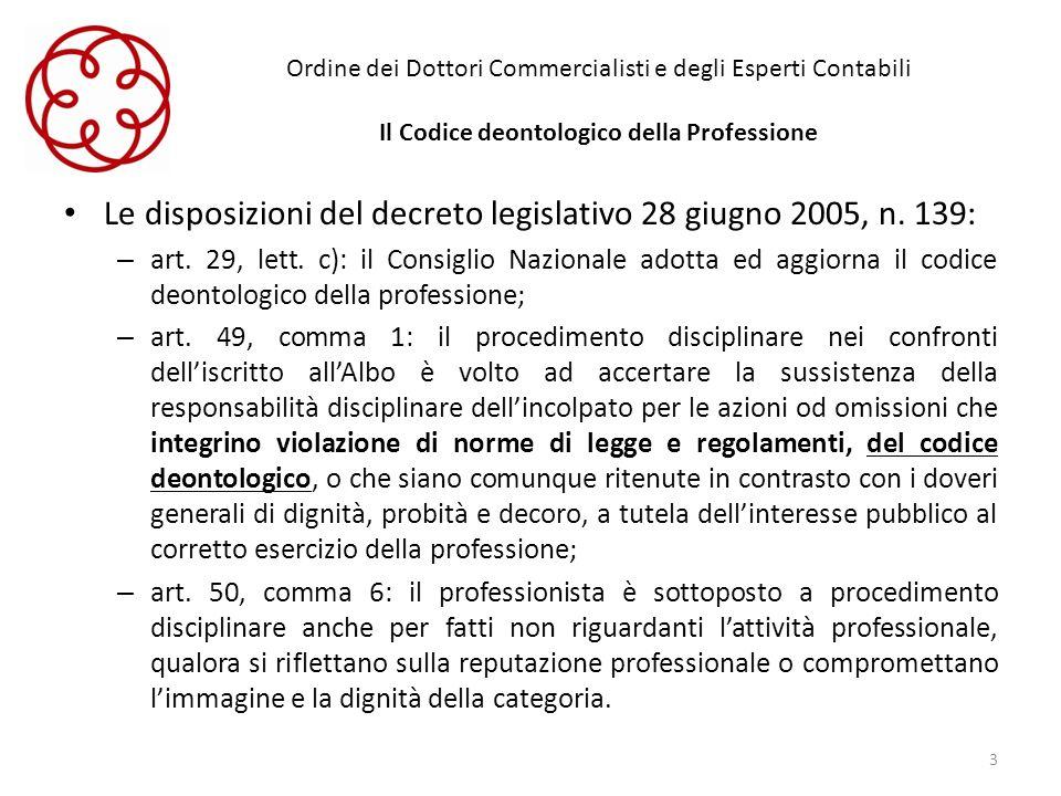 Ordine dei Dottori Commercialisti e degli Esperti Contabili Il Codice deontologico della Professione Le disposizioni del decreto legislativo 28 giugno